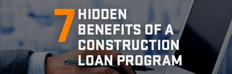 eBook - 7 Hidden Benefits of a Construction Loan Program