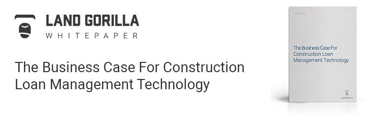 construction loan software | construction financing technology | construction loan management technology | Land Gorilla