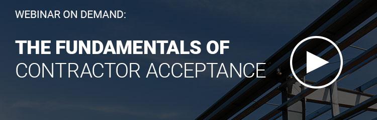 Webinar - The Fundamentals of Contractor Acceptance